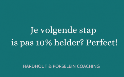 Je volgende stap is pas 10% helder? Perfect!